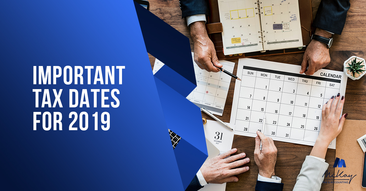 Important Tax Dates for 2019 now on McKay Tax blog