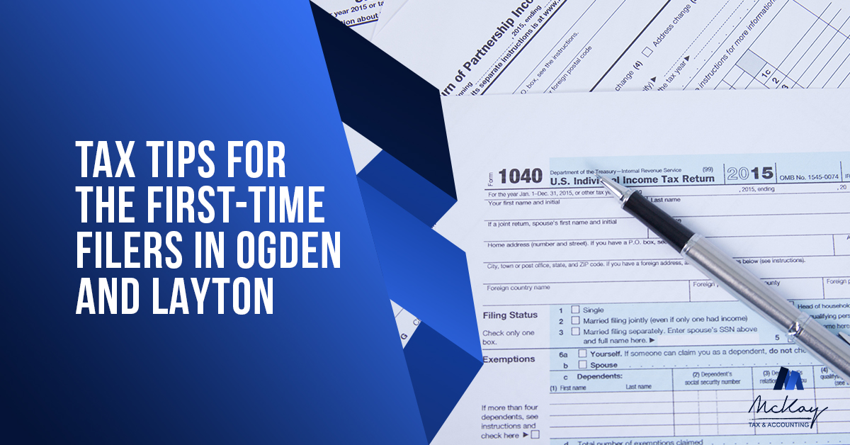 Tax Tips For The First-Time Filers In Ogden And Layton
