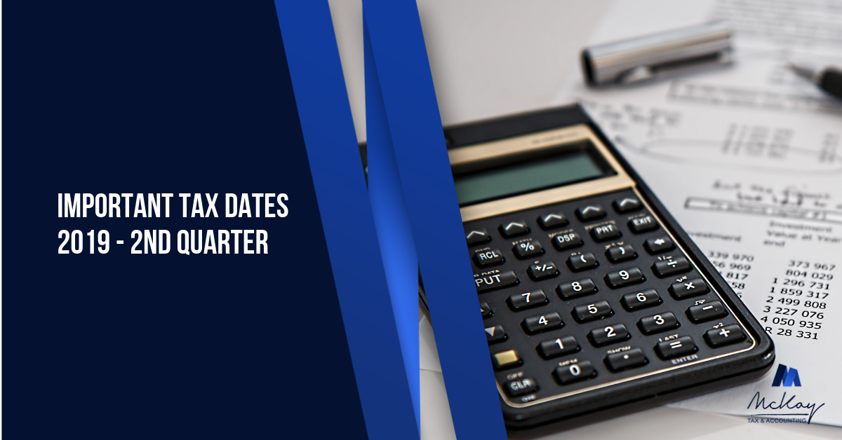 Important Tax Dates for 2019 Q2